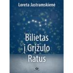 """Kviečiame apsilankyti: Loretos Jastramskienės knygos """"Bilietas į Grįžulo Ratus"""" pristatymas"""