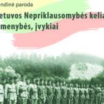"""Kviečia stendinė paroda """"Lietuvos Nepriklausomybės kelias: asmenybės, įvykiai"""""""