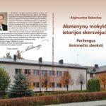 """Išleista Algimanto Babecko knyga """"Akmenynų mokykla istorijos skersvėjuos"""""""