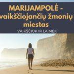 Marijampolė – vaikščiojančių žmonių miestas!
