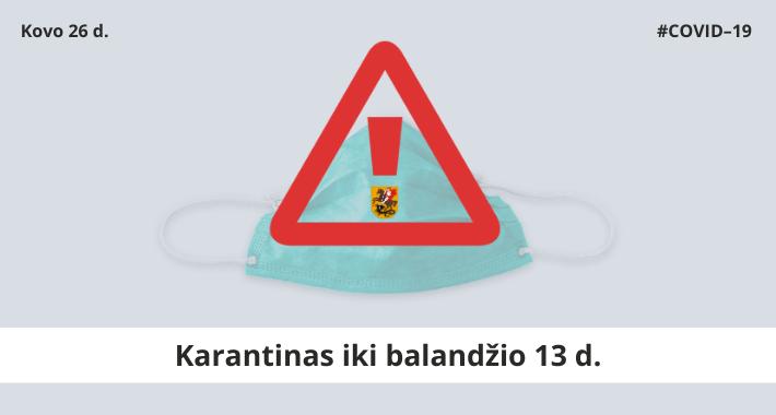 Karantinas pratęsiamas iki balandžio 13 d., griežtinamos sąlygos