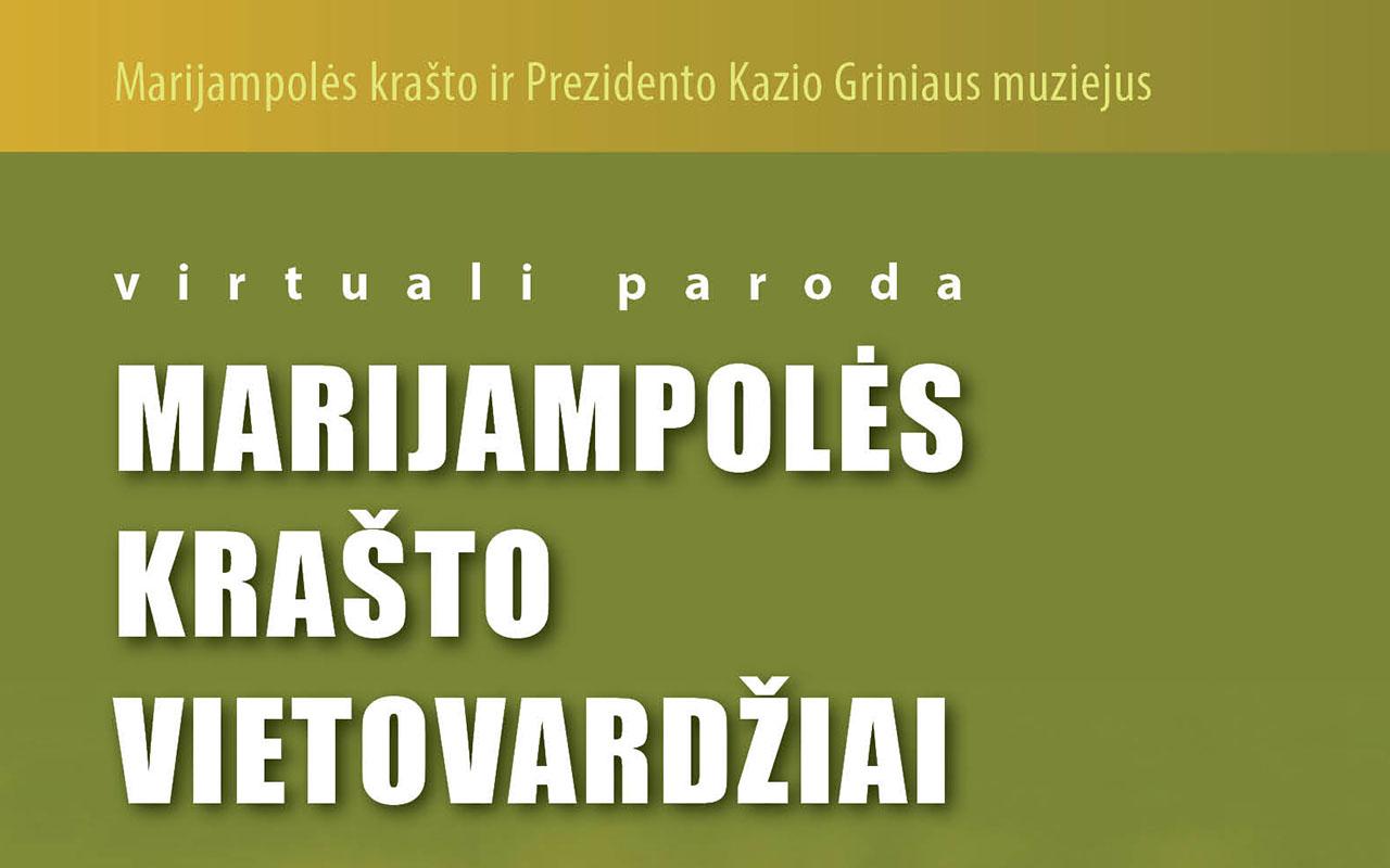 """Kviečiame apžiūrėti virtualią parodą """"Marijampolės krašto vietovardžiai"""""""