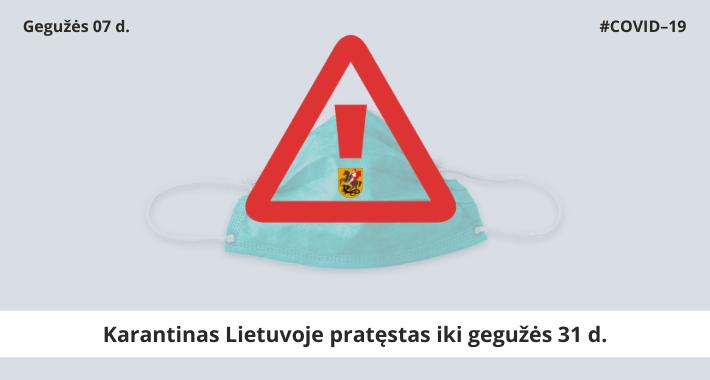 Karantinas Lietuvoje pratęstas iki gegužės 31 d.