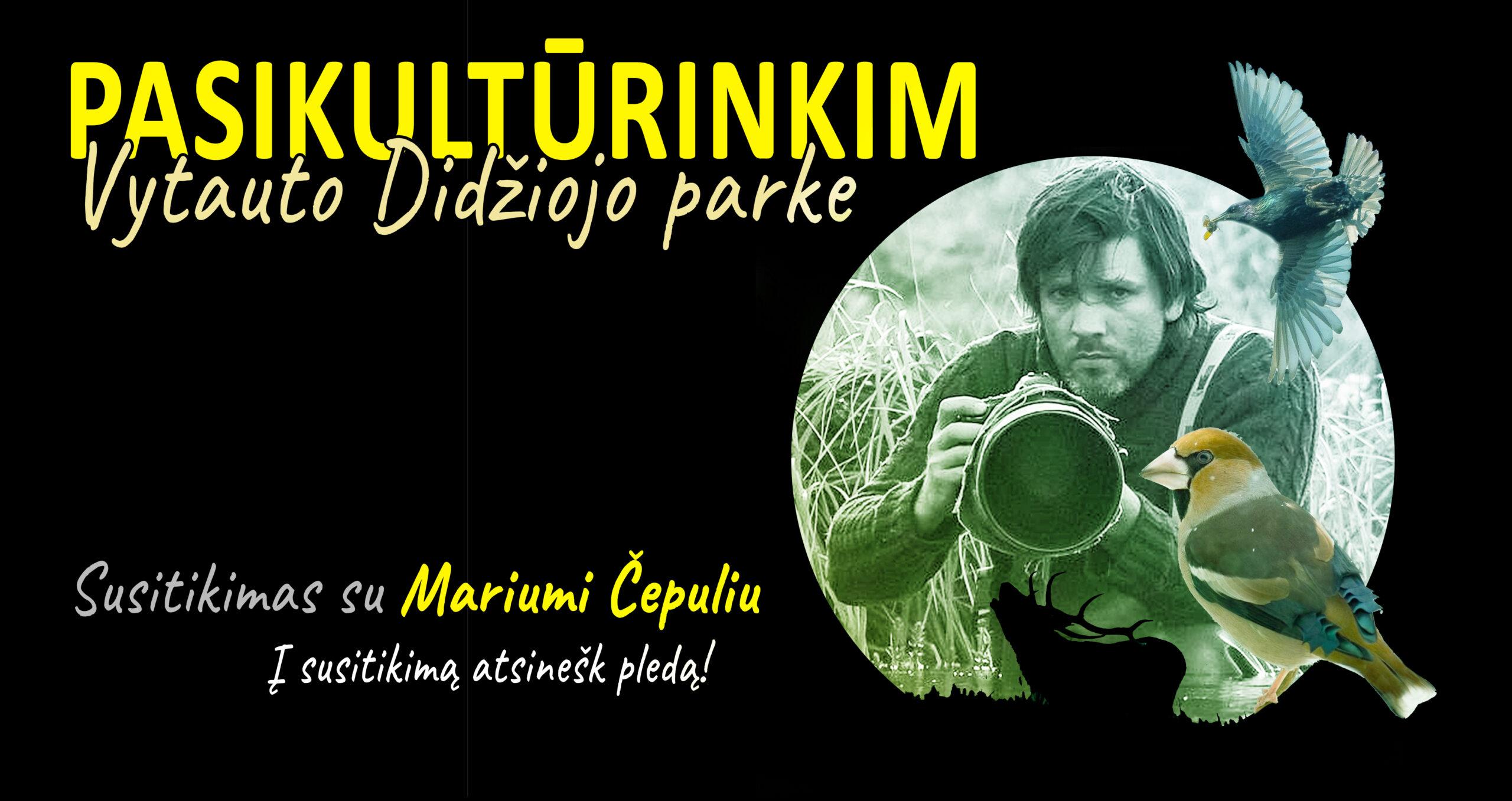 """Marius Čepulis: """"Gamta – ne visų namai"""". Kviečiame į susitikimą!"""
