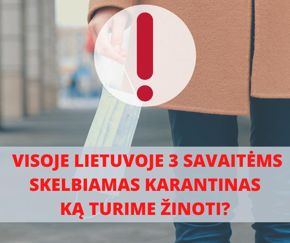Siekiant sustabdyti koronaviruso plitimą, Vyriausybės nutarimu nuo lapkričio 7 d. visoje šalyje skelbiamas karantinas