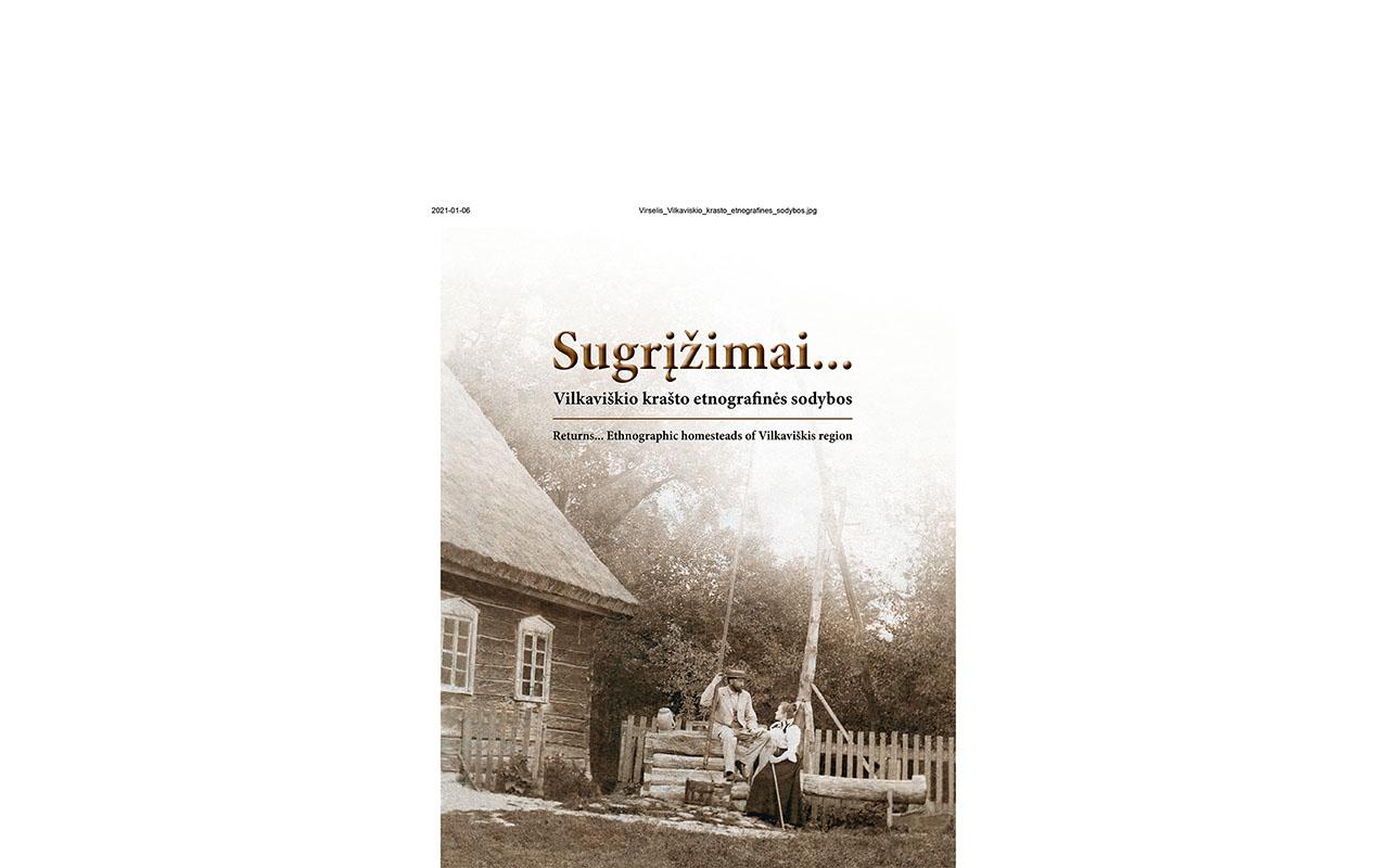 """LRT Plius laidoje """"Atspindžiai. Paveldo kolekcija"""" bus pristatoma Aušros Mickevičienės sudaryta knyga """"Sugrįžimai… Vilkaviškio krašto etnografinės sodybos"""""""