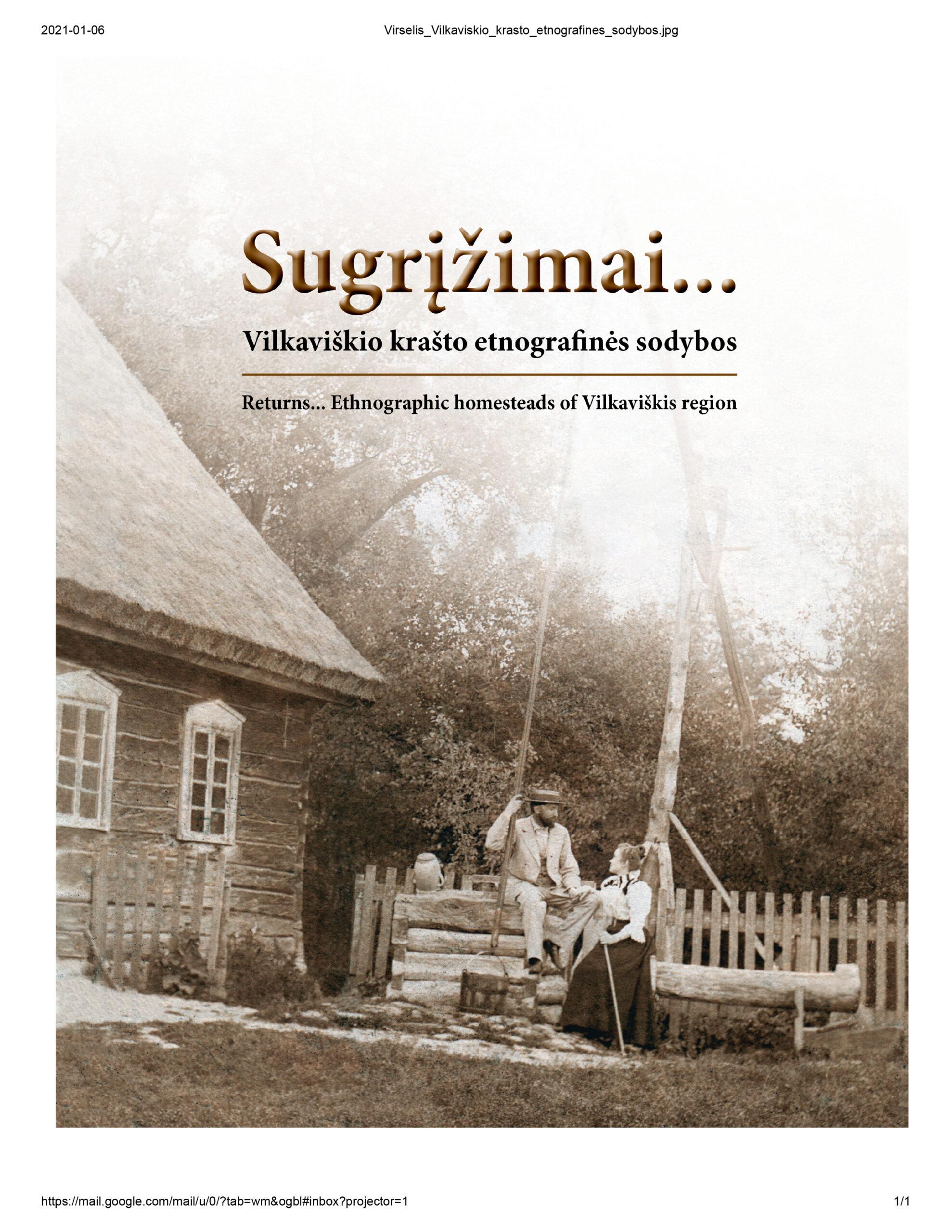 """Bus pristatoma Aušros Mickevičienės sudaryta knyga """"Sugrįžimai… Vilkaviškio krašto etnografinės sodybos"""""""