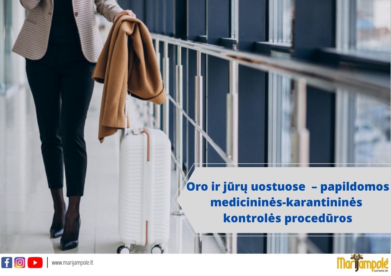 Nuo vasario 8 d.  atvykstantiems ir grįžtantiems  į Lietuvą – griežtesnės kontrolės procedūros